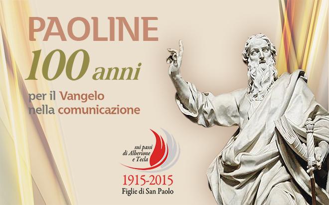 Paoline 100 anni per il Vangelo nella comunicazione