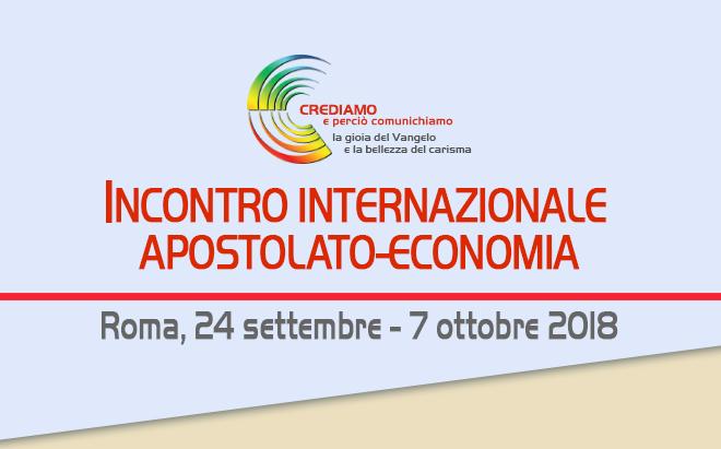 Incontro internazionale di Apostolato e Economia 2018